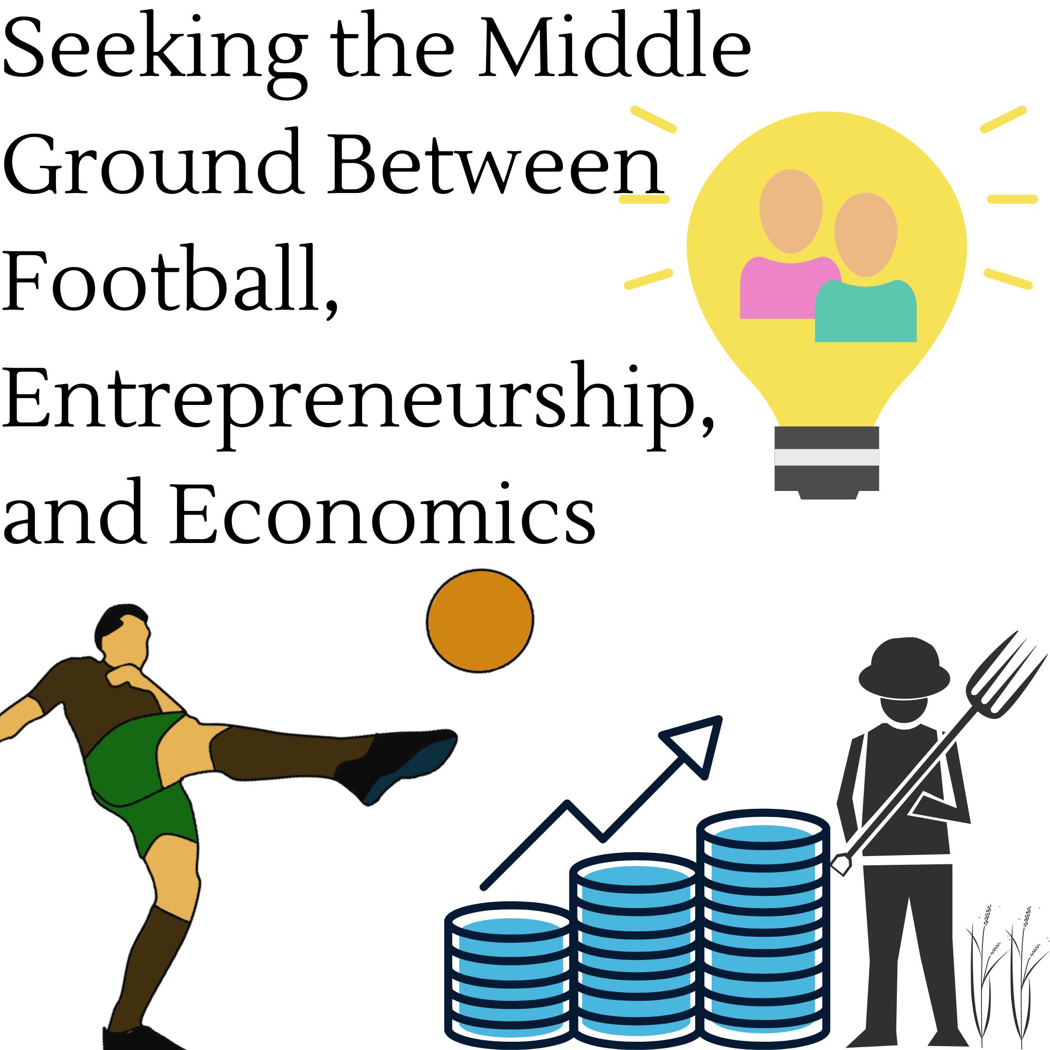 Choosing Between Football, Entrepreneurship, and Economics